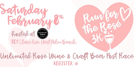Run for the Rose 3K - 3K Fun Run & UNLIMITED Rose Wine & Craft Beer!! tickets