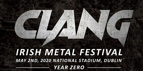 Clang Irish Metal Festival --Featuring CORONER! tickets