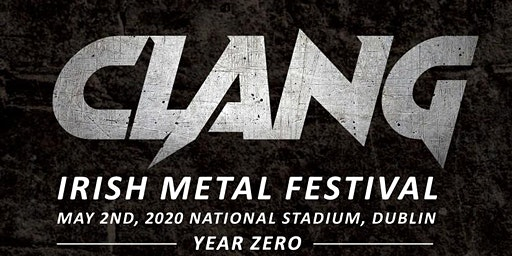 Clang Irish Metal Festival --Featuring CORONER!