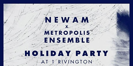 NewAm x Metropolis Ensemble Holiday Party tickets