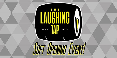 The Laughing Tap Soft Opening! tickets