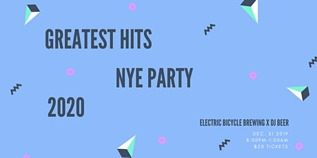 NYE 2020: Greatest Hits | Electric Bicycle Brewing tickets
