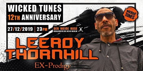 Wicked Tunes 12th.Anniversary w/Leeroy Thornhill (Ex-Prodigy) Tickets