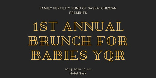 1st Annual Brunch for Babies YQR