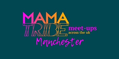 Mama Tribe Meet-Up Manchester tickets