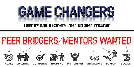 Game Changers Reentry and Recovery Peer Bridger Program tickets