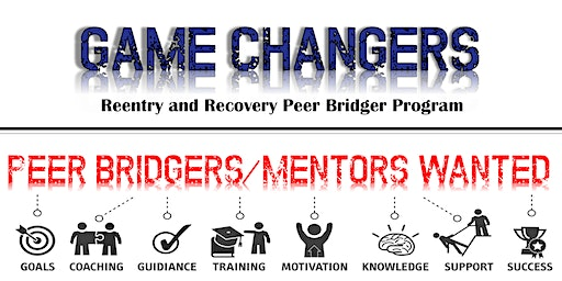 Game Changers Reentry and Recovery Peer Bridger Program
