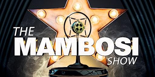THE MAMBOSI SHOW