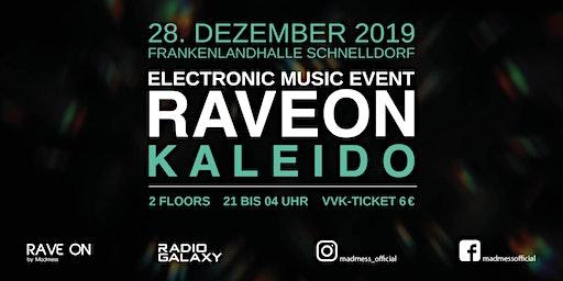 RAVE ON: Kaleido