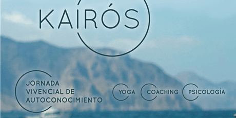 Kairós * Jornada Vivencial de AutoConocimiento | Yoga Coaching ¨Psicología entradas