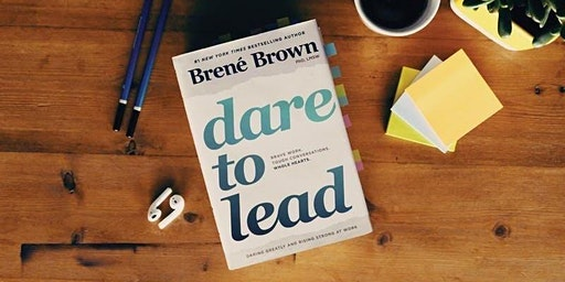 Dare to Lead™ designed by Dr. Brene' Brown
