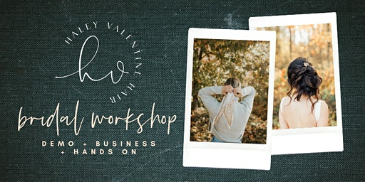 BRIDAL WORKSHOP // demo, business + HANDS ON