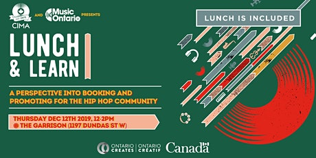 Lunch & Learn 01: How to Break in Toronto (a perspective into booking and promoting for the hip hop community) tickets
