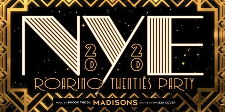 Madison's NYE Roaring into the 20's  tickets