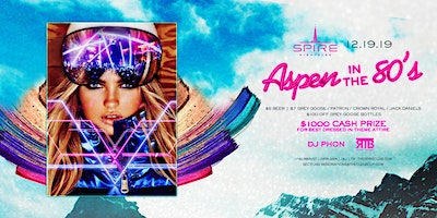 Aspen in the 80's / Thursday December 19th / Spire