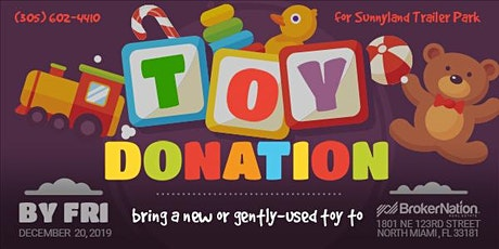 BrokerNation Toy Drive for Sunnyland Trailer Park in North Miami thru 12-20 tickets