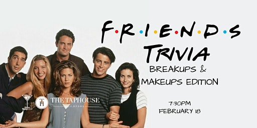 Friends Trivia (2nd Date) - Feb 18, 7:30pm - Taphouse Guildford