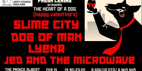 Fresh Lenin's presents The Heart of a Dog: Slime City/Lyena/Dog of Man/Jed tickets