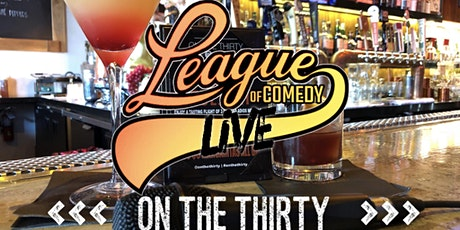 League of Comedy Live On The Thirty tickets