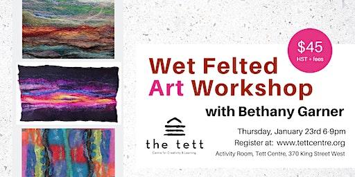 Wet Felted Art Workshop