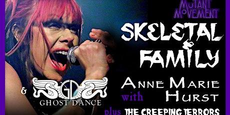 Skeletal Family/Ghost Dance: Anne Marie Hurst + Creeping Terrors tickets