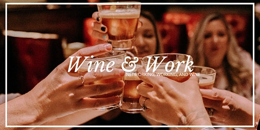 Wine & Work Series