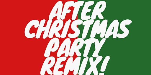 After Christmas Party Remix