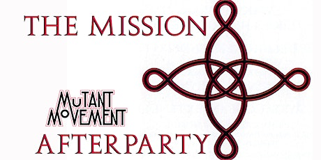 The Mission Special: Mutant Movement Afterparty, Leeds tickets