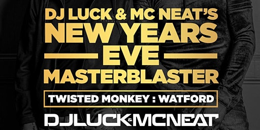 Luck & Neat's NYE MasterBlaster