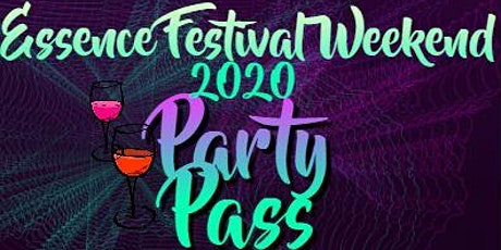 Essence Festival Weekend 2020 Party Passes  tickets