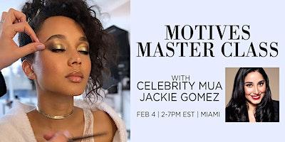 Motives Master Class with Celebrity MUA Jackie Gomez