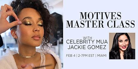 Motives Master Class with Celebrity MUA Jackie Gomez ingressos