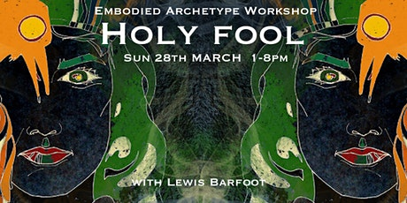 Embodied Archetype Workshop - THE HOLY FOOL tickets