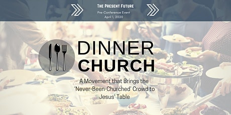 Pre-Conference Event: Dinner Church  tickets
