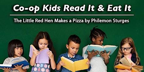 Co-op Kids Read It & Eat It: The Little Red Hen Makes a Pizza tickets