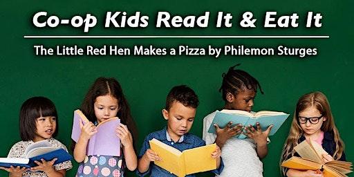 Co-op Kids Read It & Eat It: The Little Red Hen Makes a Pizza