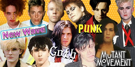 Mutant Movement VI: New Wave, Punk & Goth tickets