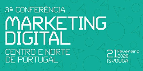 3ª Conferência Marketing Digital Centro e Norte de Portugal bilhetes