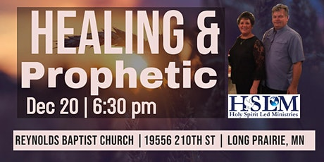 Healing and Prophetic - Long Prairie, MN tickets