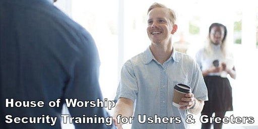 House of Worship: Security Training for Ushers & Greeters