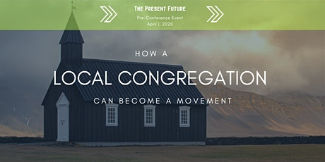 Pre-Conference Event: How a Local Congregation Can Become a Movement tickets