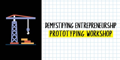 Demystifying Entrepreneurship: Prototyping Workshop tickets