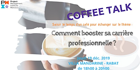 "Coffee Talk : ""Comment booster sa carrière professionnelle""? tickets"