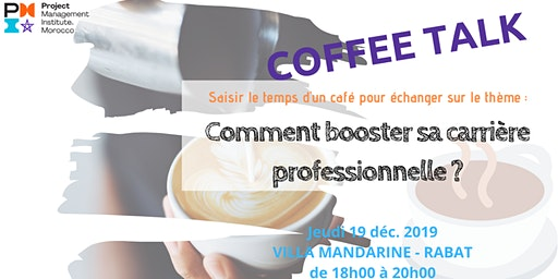 """Coffee Talk : """"Comment booster sa carrière professionnelle""""?"""