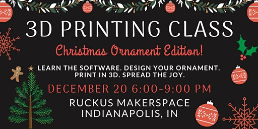 3D Printing - Christmas Ornament Edition