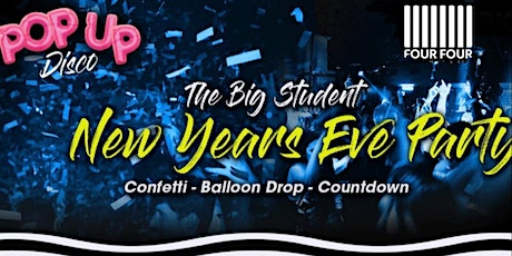 The Big Student New Years Eve Party at FourFour: Pop Up Disco tickets