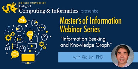 "MS in Information Webinar Series: ""Information Seeking and Knowledge Graph"" tickets"