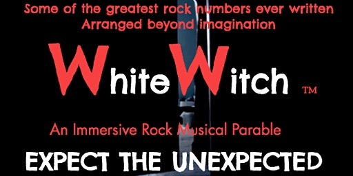 WhiteWitch      - An Immersive Rock Musical.