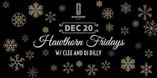 Hawthorn Fridays w/ Clee & Dilly