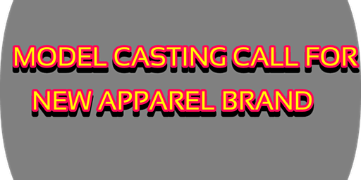Model casting call - New APPAREL Brand